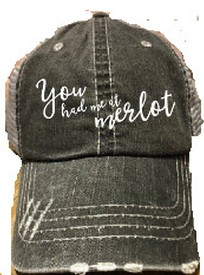 You Had Me At Merlot Hat